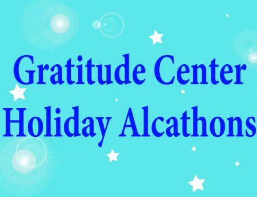 Gratitude Center Holiday Alcathons